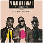Whatever U Want von Kanye West