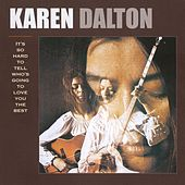 It's So Hard To Tell Who's Going To Love You The Best de Karen Dalton