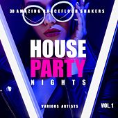 House Party Nights (30 Amazing Dancefloor Shakers), Vol. 1 by Various Artists