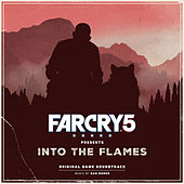 Far Cry 5 Presents into the Flames (Original Game Soundtrack) by Dan Romer