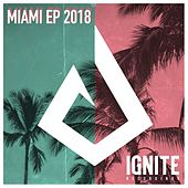 Ignite Recordings - Miami EP 2018 von Various Artists