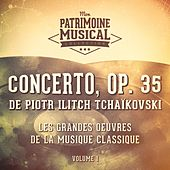 Les grandes œuvres de la musique classique : « concerto, op. 35 » de piotr ilitch tchaïkovski by David Oistrakh