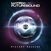 Mystery Machine (Club Master) by Matrix and Futurebound