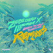 Where The Wild Things Are (Remixes) by Zeds Dead