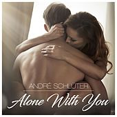 Alone with You by André Schlüter
