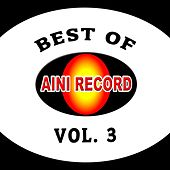 Best Of Aini Record, Vol. 3 by Various Artists