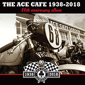 Ace Café London 80th Anniversary Album by Various Artists