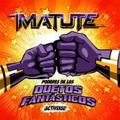 Poderes De Los Duetos Fantásticos ¡Actívense! de Matute