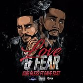 Love & Fear (Blue Chip Mafia Mix) [feat. Dave East] von King Bless