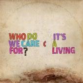 Who Do We Care for? / It's a Living by Sebastien Grainger