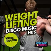 Weight Lifting Disco Music Hits Workout Compilation by Various Artists