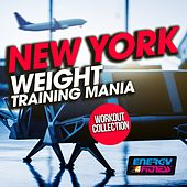 New York Weight Training Mania Workout Collection by Various Artists