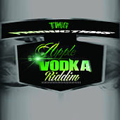 Apple Vodka Riddim by Various Artists