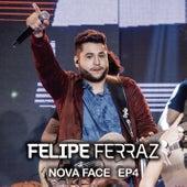 Felipe Ferraz, Nova Face (EP 4) [Ao Vivo] de Felipe Ferraz