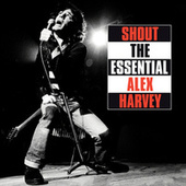 Shout: The Essential Alex Harvey de Alex Harvey (Pop)