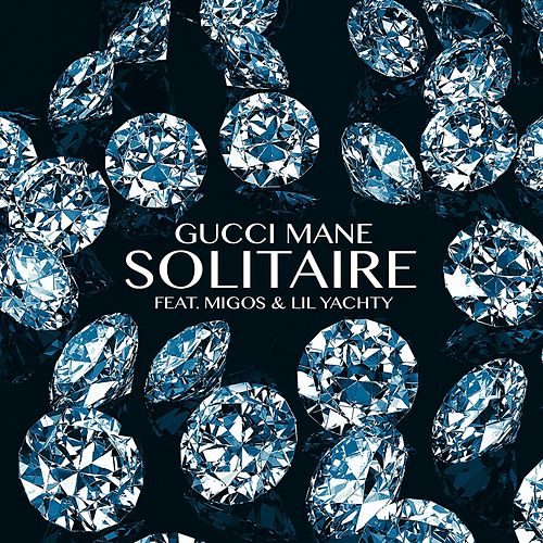 Solitaire (feat. Migos & Lil Yachty) by Gucci Mane