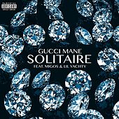 Solitaire (feat. Migos & Lil Yachty) de Gucci Mane