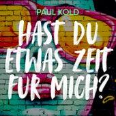Hast Du etwas Zeit für mich von Paul Kold