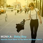 Baby Boy (Neurotic Drum Band to the Moon and Back Remix) by Monika