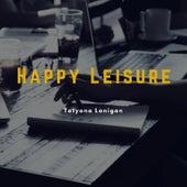 Happy Leisure de Tatyana Lanigan