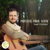 Motivos para Vivir by Juan Esteban