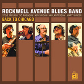 Back to Chicago by Rockwell Avenue Blues Band