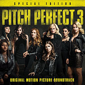 Pitch Perfect 3 (Original Motion Picture Soundtrack - Special Edition) van Various Artists