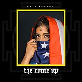 The Come Up by Raja Kumari