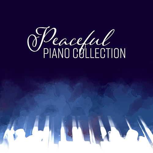 Peaceful Piano Collection by Classical Piano Academy