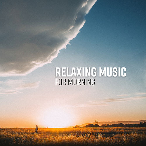 Relaxing Music for Morning by Relaxing Piano Music Guys
