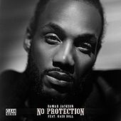 No Protection (feat. Kash Doll) by Damar Jackson
