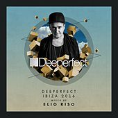 Deeperfect Ibiza 2016 Mixed By Elio Riso - EP by Various Artists