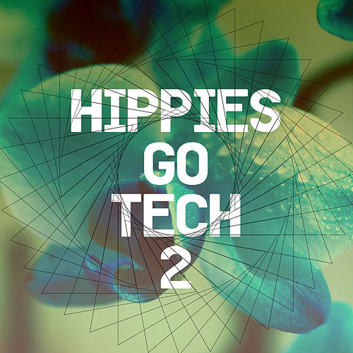 Hippies Go Tech 2 von Various Artists