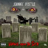 Views from the Sick by Johnny Hustle