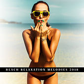 Beach Relaxation Melodies 2018 by Top 40