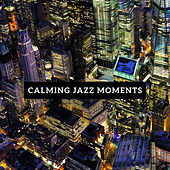 Calming Jazz Moments von Gold Lounge