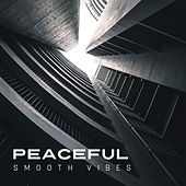Peaceful Smooth Vibes by The Jazz Instrumentals