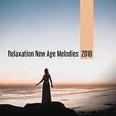Relaxation New Age Melodies 2018 by The Buddha Lounge Ensemble