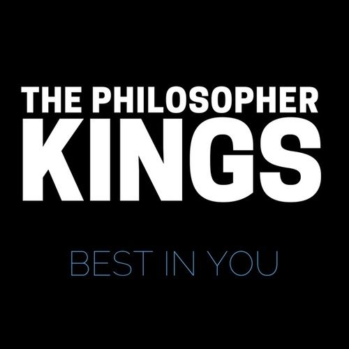 Best In You by The Philosopher Kings
