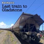Last Train to Gladstone by Karthartic
