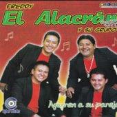 Agarren A Su Pareja by Freddy El Alacran Y Su Grupo