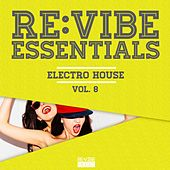 Re:Vibe Essentials - Electro House, Vol. 8 von Various Artists