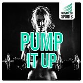 Music for Sports: Pump It Up by Various Artists