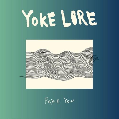 Fake You von Yoke Lore