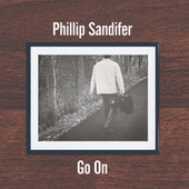 Go On by Phillip Sandifer