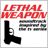 Lethal Weapon (Soundtrack Inspired by the TV Series) de Various Artists