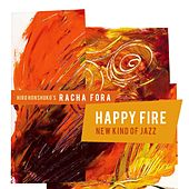 Happy Fire: New Kind of Jazz de Hiro Honshuku's Racha Fora