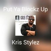 Put Ya Blockz Up (Remix) by Kris Stylez (1)