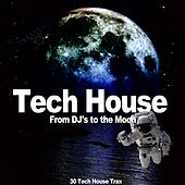 Tech House Compilation (From DJ's to the Moon) by Various Artists