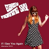 If I See You Again (Alternative Version) de Early Morning Sky